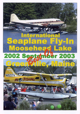 DVD International Seaplane fly-in Moosehead Lake Greenville Maine best of 2002 2003